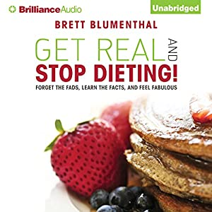 Get Real and Stop Dieting! Audiobook