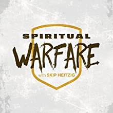 Spiritual Warfare Audiobook by Skip Heitzig Narrated by Skip Heitzig