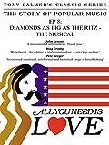 Tony Palmer - Episode 08: Diamonds As Big As The Ritz - The Musical