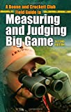 A Boone and Crockett Club Field Guide to Measuring and Judging Big Game, Eldon L. Buckner and Jack Reneau, 0940864665