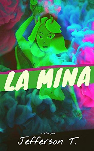 La Mina o (Hay leyes que no son las leyes de la lógica) (Spanish Edition)