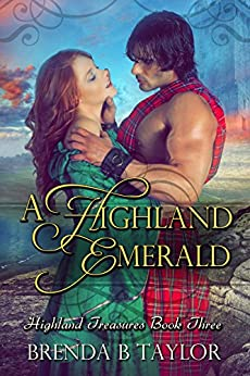 A Highland Emerald (Highland Treasures Book 3) by [Taylor, Brenda B]