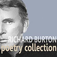 The Richard Burton Poetry Collection Audiobook by Samuel Coleridge, Thomas Hardy, John Donne Narrated by Richard Burton