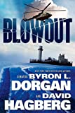 Blowout, Byron L. Dorgan and David Hagberg, 0765327376