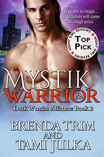 Mystik Warrior: (Dark Warrior Alliance Book 2) by [Trim, Brenda, Julka, Tami]