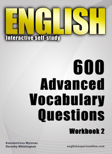 Download English Interactive self-study: 600 Advanced Vocabulary Questions/ Workbook 2 – A powerful method to learn the vocabulary you need. Pdf