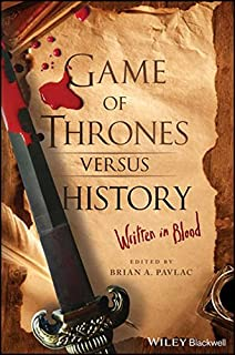 com mastering the game of thrones essays on george r r  game of thrones versus history written in blood