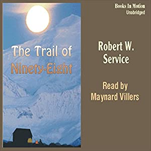 The Trail of Ninety-Eight Audiobook