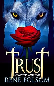 Trust: A Twisted Wolf Tale by [Folsom, Rene]