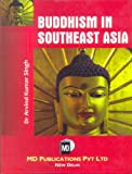 Buddhism in Southeast Asia, Arvind Kumar Singh, 8175331666