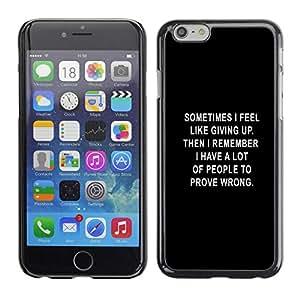 Caucho caso de Shell duro de la cubierta de accesorios de protección BY RAYDREAMMM - Apple iPhone 6 - Black Text Giving Up Depression Motivating