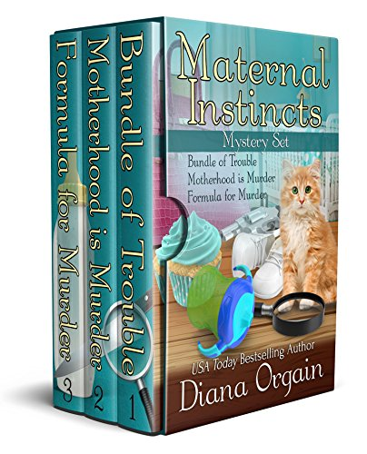 Maternal Instincts Mysteries Box Set 1-3: Bundle of Trouble, Motherhood is Murder, Formula for Murder (Maternal Instincts Mysteries Boxset)