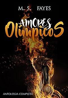 Amores Olímpicos: Antologia Completa por [Fayes, M. S.]