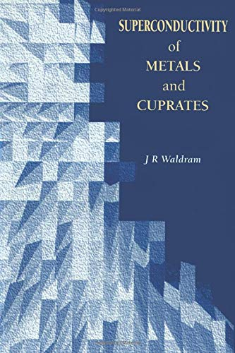 Superconductivity of Metals and Cuprates por J.R Waldram