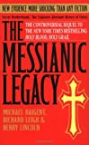 The Messianic Legacy, Michael Baigent and Richard Leigh, 0385338465
