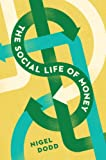 The Social Life of Money, Dodd, Nigel, 0691141428