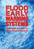 Flood Early Warning Systems Performance : An Approach at the Warning Chain Perspective, Molinari, D. and Menoni, S., 1845646886