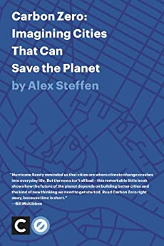 Carbon Zero: Imagining Cities That Can Save the Planet by [Steffen, Alex]