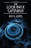 The Look-Back Campaign, Roy D. Jones, 1478715448