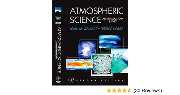 Atmospheric science an introductory survey 2 john m wallace atmospheric science an introductory survey 2 john m wallace peter v hobbs amazon fandeluxe Gallery