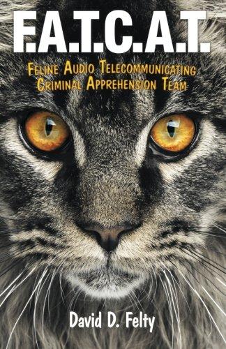 F.A.T.C.A.T.: Feline Audio Telecommunicating Criminal Apprehension Team