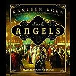 Dark Angels: A Novel | Karleen Koen