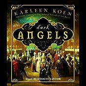 Dark Angels: A Novel   Karleen Koen