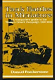 Tank Battles in Miniature 1, Donald F. Featherstone, 0850591392