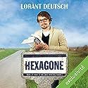 Hexagone : sur les routes de l'Histoire de France Audiobook by Lorànt Deutsch Narrated by Lorànt Deutsch