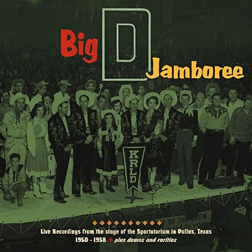 Big D Jamboree: Live Recordings From Dallas 1950-1958, Plus Demos and (Demo Equipment)