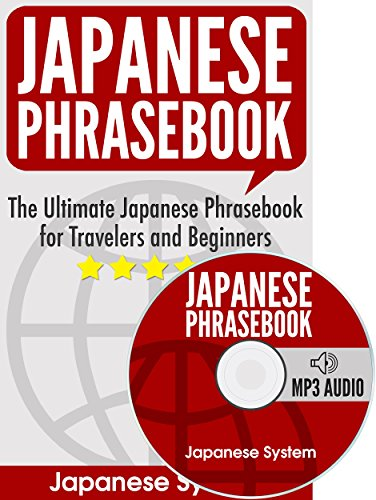 Japanese Phrasebook: The Ultimate Japanese Phrasebook for Travelers and Beginners (Audio Included) ()