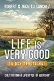 img - for Life is Very Good: 30 Day Devotional book / textbook / text book