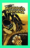 Mitologia Africana/ African Mythology: Anansi (Historietas Juveniles: Mitologias/ Jr. Graphic Mythologies) (Spanish and English Edition)