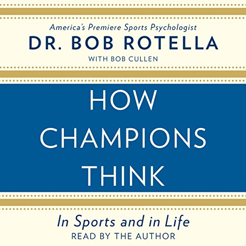 How Champions Think: In Sports and in Life Audiobook [Free Download by Trial] thumbnail