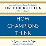 How Champions Think: In Sports and in Life | Dr. Bob Rotella