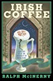 Irish Coffee: A Mystery Set at the University of Notre Dame (Roger and Philip Knight Mysteries)
