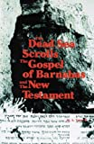 The Dead Sea Scrolls, The Gospel of Barnabas and the New Testament, M. A. Yusseff, 0892590610