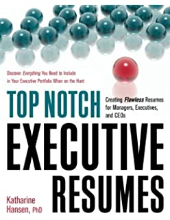 Top Notch Executive Resumes: Creating Flawless Resumes For Managers,  Executives, And CEOs  Best Resume Books