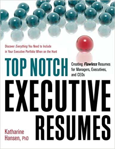 Top Notch Executive Resumes: Creating Flawless Resumes for Managers ...