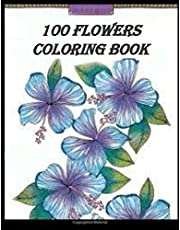 100 Flowers: Adult coloring book with flower bouquets,Inspirational designs,Motifs,And much more!