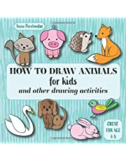 How to Draw Animals for Kids and Other Drawing Activities: Easy and Simple Step-by-Step Drawing and Activity Book for Children to Learn to Draw