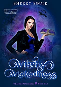 Witchy Wickedness: Updated 2017 Edition (Charmed Chronicles) by [Soule, Sherry]