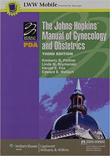 The Johns Hopkins Manual of Gynecology and Obstetrics for