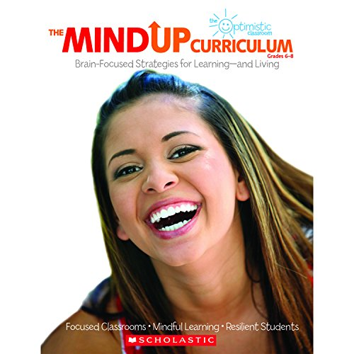 Pdf Teaching The MindUP Curriculum: Grades 6–8: Brain-Focused Strategies for Learning—and Living