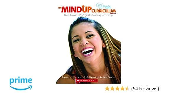 The MindUP Curriculum: Grades 6–8: Brain-Focused Strategies