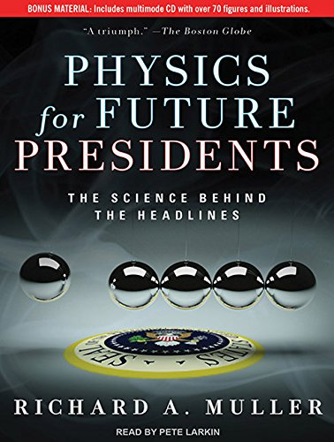 Download Physics for Future Presidents: The Science Behind the Headlines pdf