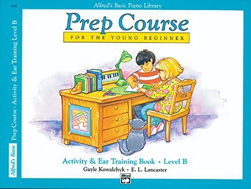 Alfred's Basic Piano Library Prep Course for the Young Beginner: Activity & Ear Training Book, Level B by Kowalchyk, Gayle, Lancaster, E. L. (1989) Paperback