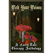 Pick Your Poison: A Faery Tale Anthology