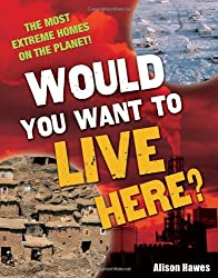 Would You Want to Live Here?: Age 7-8, Below Average Readers (White Wolves Non Fiction)