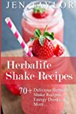 img - for Herbalife Shake Recipes: 70+ Delicious Herbalife Shake Recipes, Energy Drinks, & More book / textbook / text book